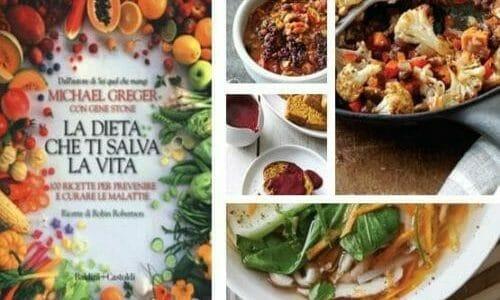 Photo of La dieta che ti salva la vita, ricette per curarsi e prevenire le malattie di Michael Greger
