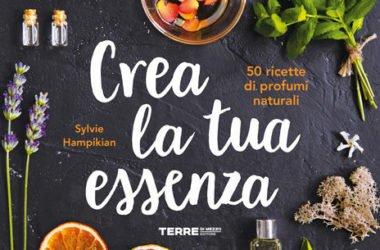 Crea la tua essenza 50 ricette di profumi naturali, libro di Sylvie Hampikian