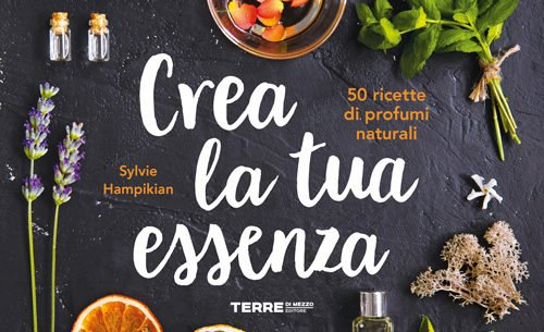 Photo of Crea la tua essenza 50 ricette di profumi naturali, libro di Sylvie Hampikian